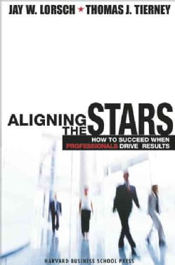 Aligning the Stars: How to Succeed When Professionals Drive Results (Hardcover)