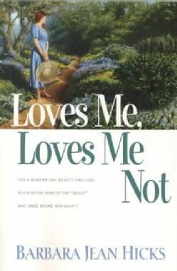 Loves Me, Loves Me Not (Paperback)