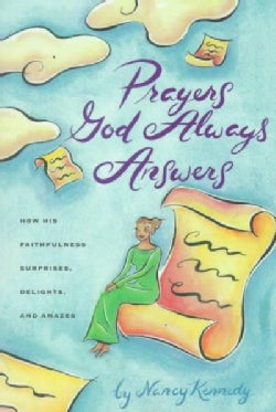 Prayers God Always Answers: How His Faithfulness Surprises, Delights, and Amazes (Paperback)