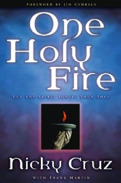 One Holy Fire: Let the Spirit Ignite Your Soul (Paperback)
