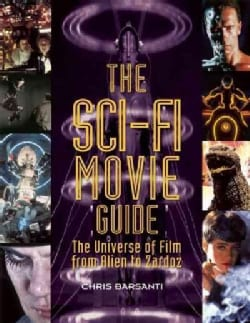 The Sci-Fi Movie Guide: The Universe of Film from Alien to Zardoz (Paperback)