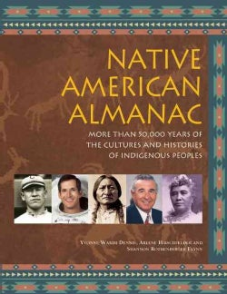 Native American Almanac: More Than 50,000 Years of the Cultures and Histories of Indigenous Peoples (Paperback)