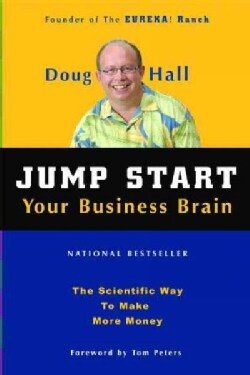 Jump Start Your Business Brain: Scientific Ideas and Advice That Will Immediately Double Your Business Success Rate (Paperback)