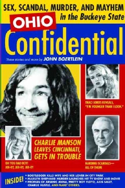 Ohio Confidential: Stories of Sex, Scandal, Murder, and Mayhem (Paperback)