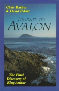 Journey to Avalon: The Final Discovery of King Arthur (Paperback)