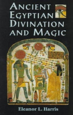 Ancient Egyptian Divination and Magic (Paperback)