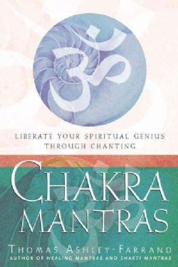 Chakra Mantras: Liberate Your Spiritual Genius Through Chanting (Paperback)