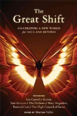 The Great Shift: Co-Creating a New World for 2012 and Beyond (Paperback)