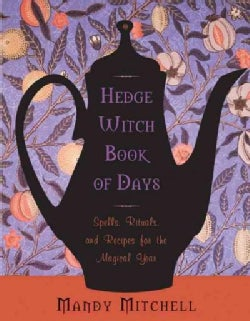 Hedgewitch Book of Days: Spells, Rituals, and Recipes for the Magical Year (Paperback)