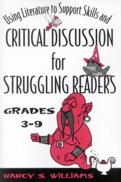 Using Literature to Support Skills and Critical Discussion for Struggling Readers: Grades 3-9 (Paperback)