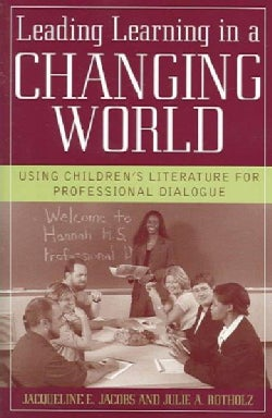 Leading Learning In A Changing World: Using Childrens Literature For Professional Dialogue (Paperback)