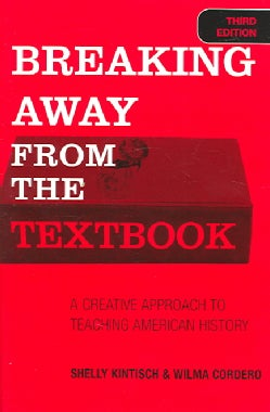 Breaking Away from the Textbook: A Creative Approach to Teaching American History (Paperback)