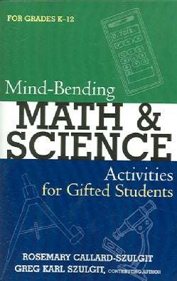 Mind-bending Math and Science Activities for Gifted Students Grades K-12 (Paperback)