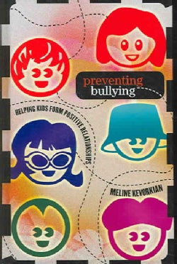 Preventing Bullying: Helping Kids Form Positive Relationships (Hardcover)