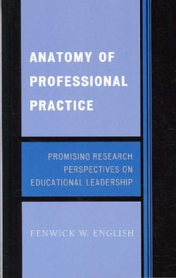 Anatomy of Professional Practice: Promising Research Perspectives on Educational Leadership (Hardcover)