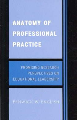 Anatomy of Professional Practice: Promising Research Perspectives on Educational Leadership (Paperback)