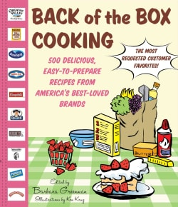 Back of the Box: 500 Delicious, Easy-to-Prepare Recipes from America's Best Loved Brands (Hardcover)