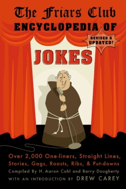 The Friars Club Encyclopedia of Jokes: Over 2,000 One-liners, Straight Lines, Stories, Gags, Roasts, Ribs, and Pu... (Paperback)