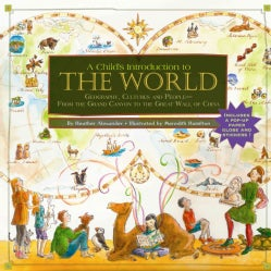 A Child's Introduction to the World: Geography, Cultures, and People - from the Grand Canyon to the Great Wall of... (Hardcover)