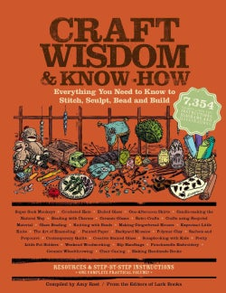 Craft Wisdom & Know-How: Everything You Need to Stitch, Sculpt, Bead and Build (Paperback)
