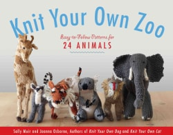 Knit Your Own Zoo: Easy-to-Follow Patterns for 24 Animals (Paperback)