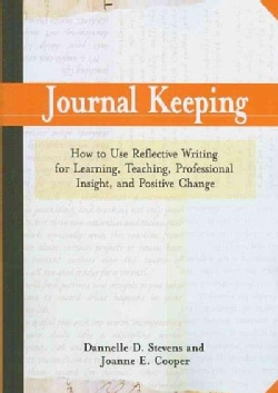 Journal Keeping: How to Use Reflective Writing for Effective Learning, Teaching, Professional Insight, And Positi... (Paperback)