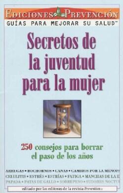 Secretos De LA Juventud Para LA Mujer/Youth Secrets for Women: 250 Consejos Para Borrar El Paso De Los Anos (Paperback)