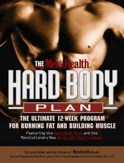 The Men's Health Hard Body Plan: The Ultimate 12-Week Program for Burning Fat and Building Muscle : Featuring the... (Paperback)