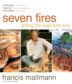Seven Fires: Grilling the Argentine Way (Hardcover)