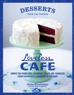 Desserts from the Famous Loveless Cafe: Simple Southern Pies, Puddings, Cakes, and Cobblers from Nashville's Land... (Hardcover)
