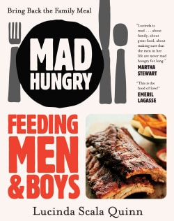 Mad Hungry: Feeding Men and Boys: Recipes, Strategies, and Survival Techniques (Paperback)