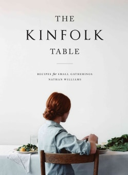 The Kinfolk Table: Recipes for Small Gatherings (Hardcover)