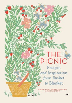The Picnic: Recipes and Inspiration from Basket to Blanket (Hardcover)
