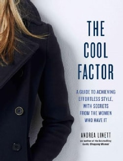 The Cool Factor: A Guide to Achieving Effortless Style, With Secrets from the Women Who Have It (Paperback)