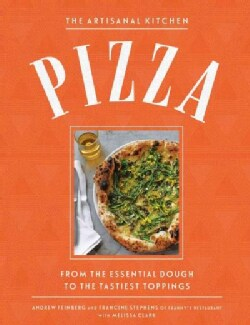 Perfect Pizza at Home: From the Essential Dough to the Tastiest Toppings (Hardcover)