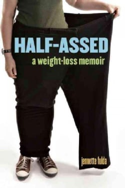 Half-Assed: A Weight-loss  Memoir (Paperback)