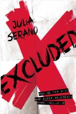 Excluded: Making Feminist and Queer Movements More Inclusive (Paperback)