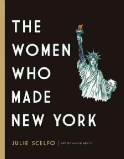 The Women Who Made New York (Hardcover)