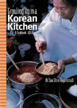 Growing Up in a Korean Kitchen: A Cookbook (Hardcover)