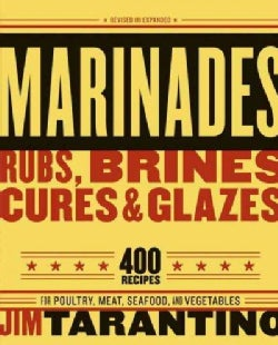 Marinades, Rubs, Brines, Cures, & Glazes: Revised And Expanded (Paperback)