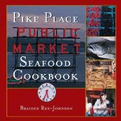 Pike Place Public Market Seafood Cookbook (Hardcover)