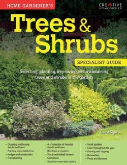 Home Gardener's Trees & Shrubs: Selecting, planting, improving and maintaining trees and shrubs in the garden (Paperback)