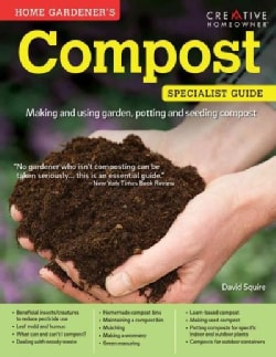 Home Gardener's Compost: Making and using garden, potting and seeding compost (Paperback)