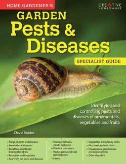 Home Gardener's Garden Pests & Diseases: Identifying and controlling pests and diseases of ornamentals, vegetable... (Paperback)