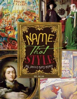 Name That Style: All About Isms in Art (Paperback)