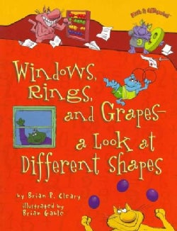 Windows, Rings, and Grapes — a Look at Different Shapes: A Look at Different Shapes (Paperback)