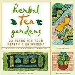 Herbal Tea Gardens: 22 Plans for Your Enjoyment & Well-Being (Paperback)