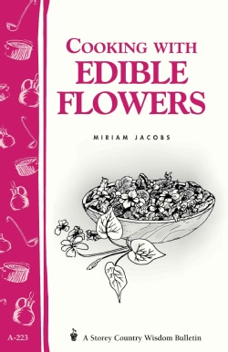 Cooking With Edible Flowers (Paperback)