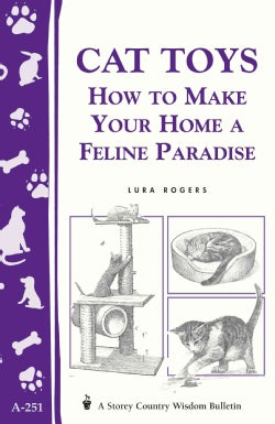 Cat Toys: How to Make Your Home a Feline Paradise (Other book format)