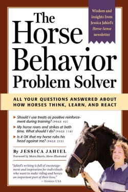The Horse Behavior Problem Solver: Your Questions Answered About How Horses Think, Learn, and React (Paperback)
